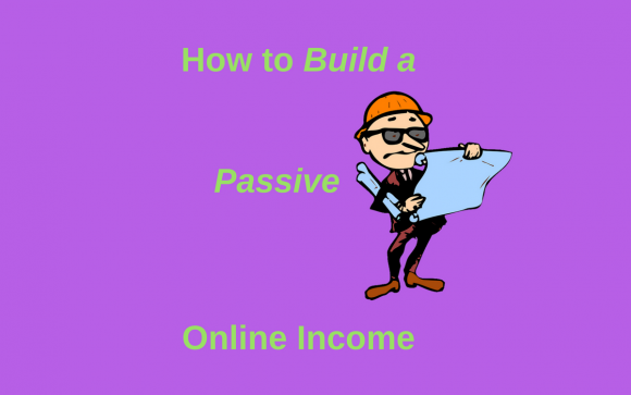 How to Build a Passive Income Online Now Featured Image