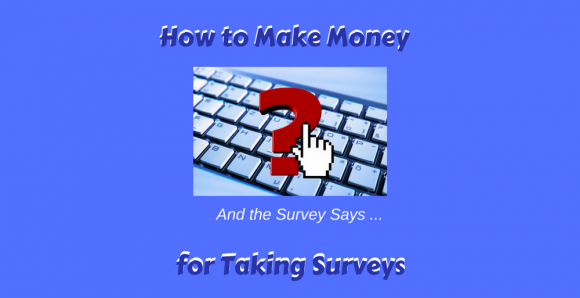 How to Make Money for Taking Surveys