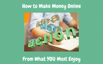How to Make Money Online From what You Most Enjoy Featured Image