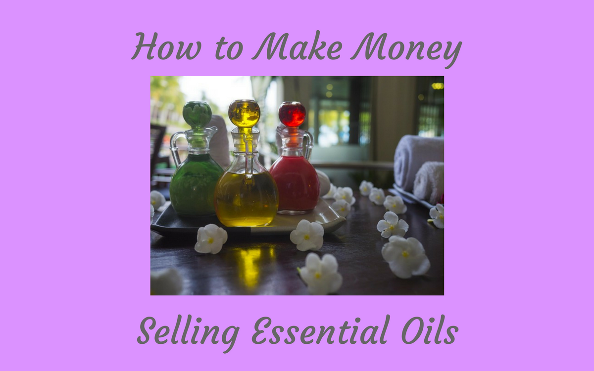 How to Make Money Selling Essential Oils Featured Image