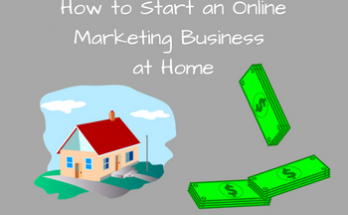 How to Start an Online Marketing Business at Home