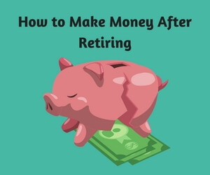 How to Make Money After Retiring