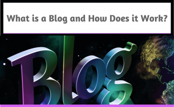 What is a Blog and How Does it Work