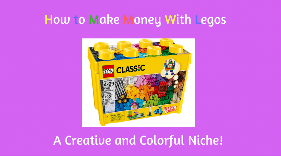 How to Make Money With Legos - A Creative and Colorful Niche ...