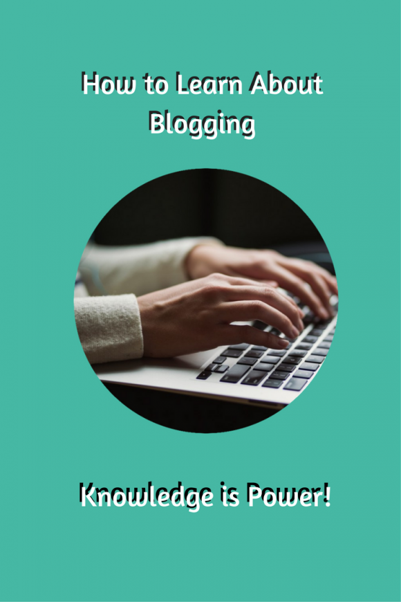 Pin - How to Learn About Blogging - Knowledge is Power
