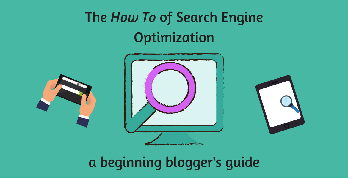 The How To of Search Engine Optimization - a helpful guide