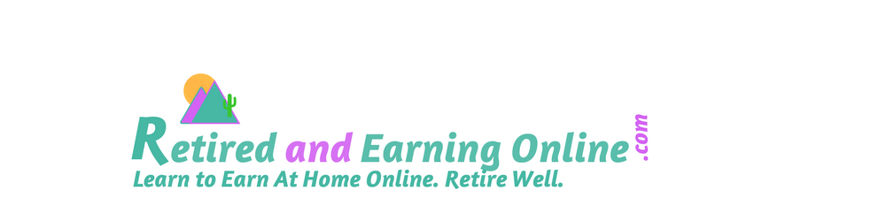 Retired and Earning Online