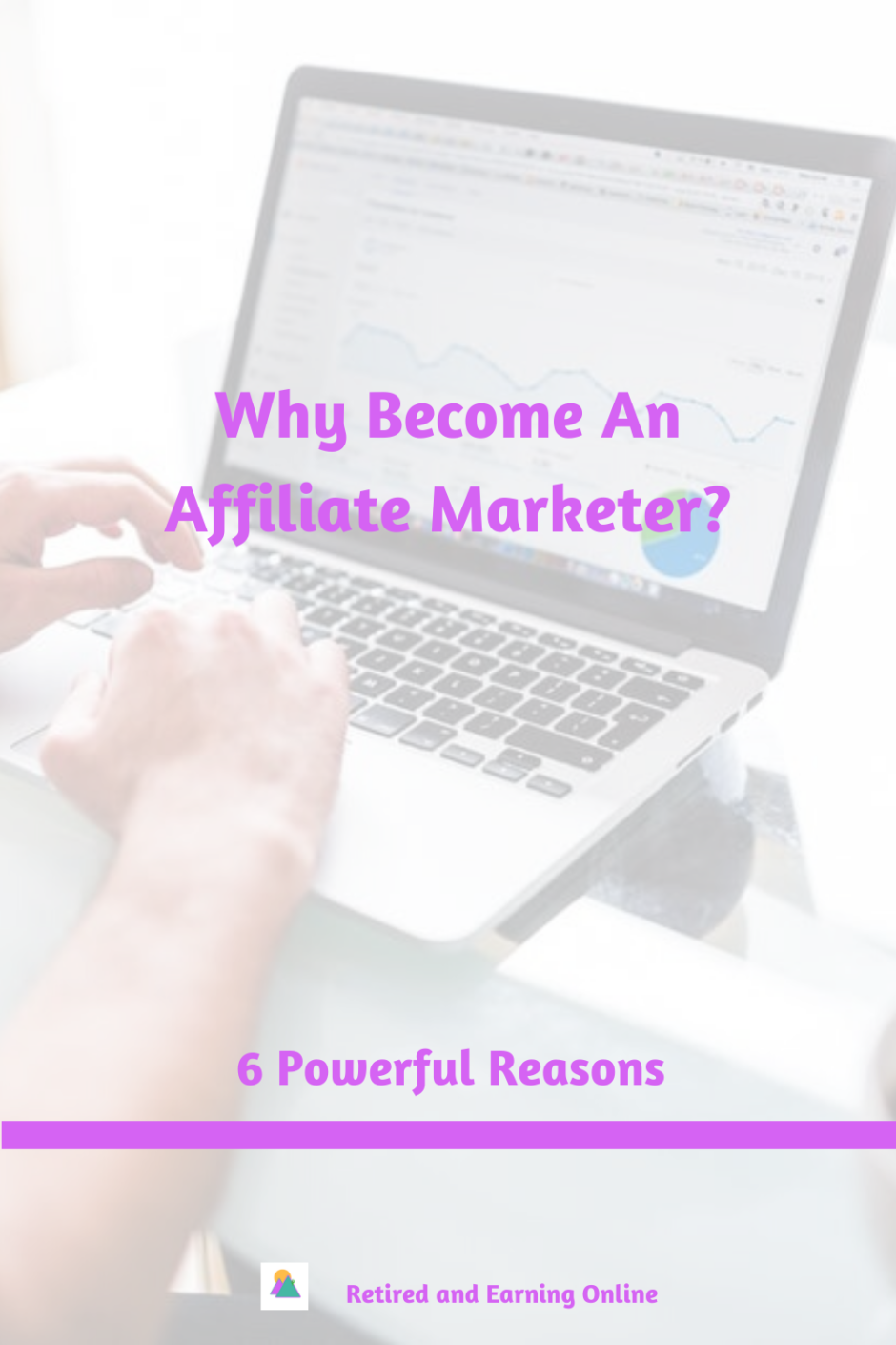 Pinterest Graphic - Why Become An Affiliate Marketer