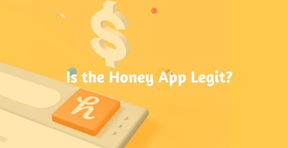 Is the Honey App Legit?