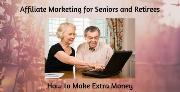 Affiliate Marketing for Seniors and Retirees