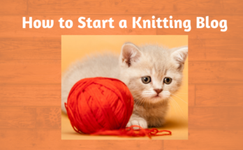 How to Start a Knitting Blog