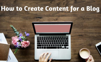 How to Create Content for a Blog