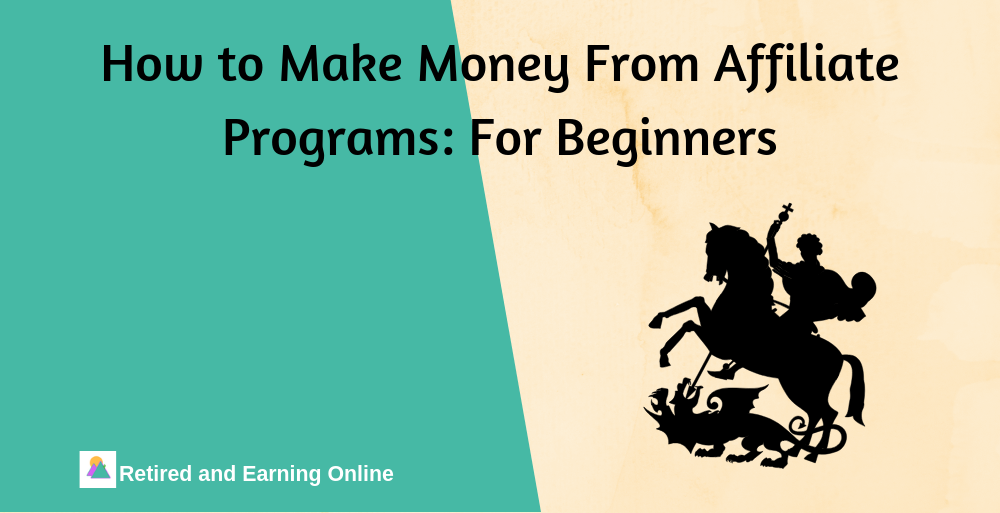 How to Make Money From Affiliate Programs For Beginners