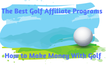 The Best Golf Affiliate Programs