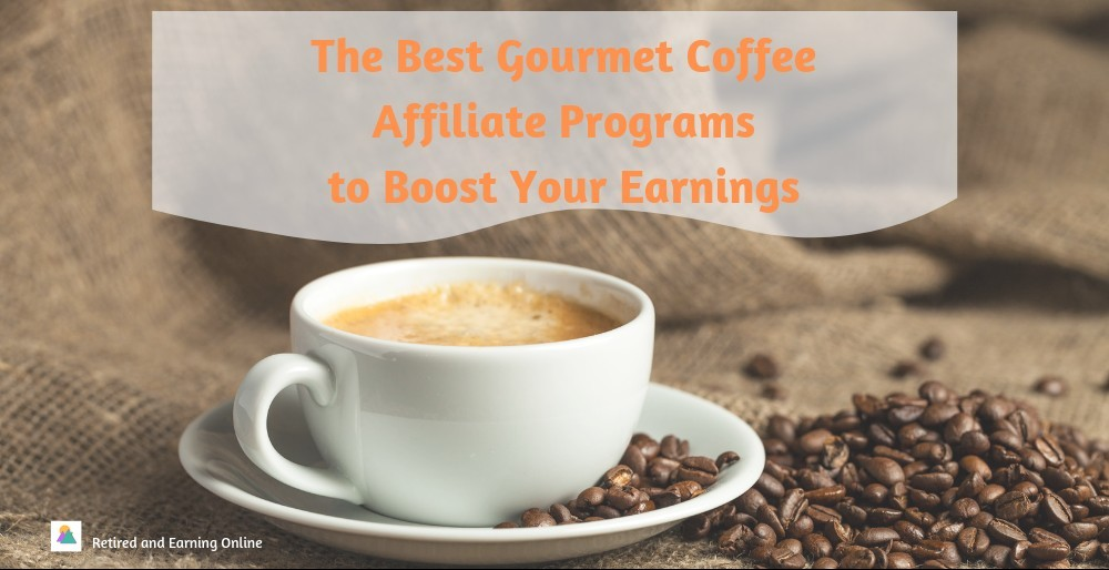 The Best Gourmet Coffee Affiliate Programs to Boost Your