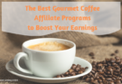 Gourmet Coffee Affiliate Programs