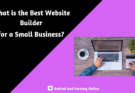 What is the Best Website Builder for a Small Business