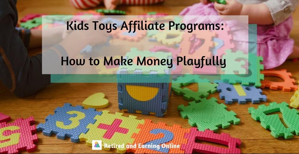 Kids Toys Affiliate Programs