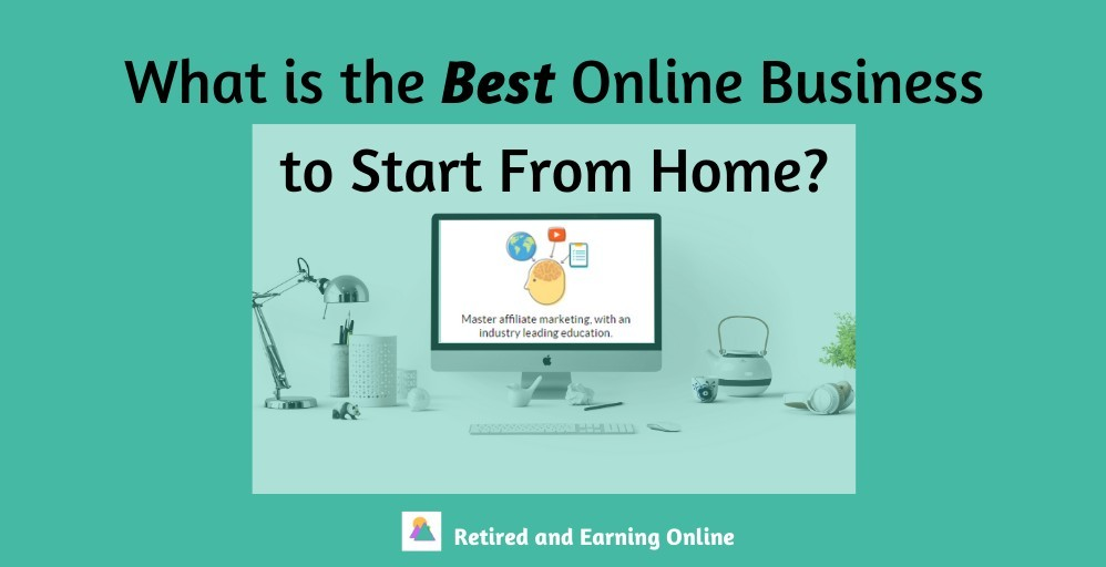 What is the Best Online Business to Start From Home