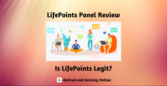 Is LifePoints Legit? A LifePoints Panel Review