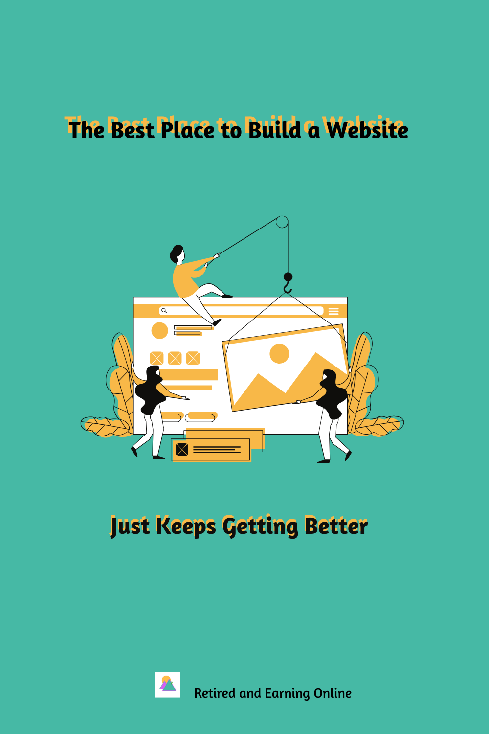 Pinterest Graphic- The Best Place to Build a Website